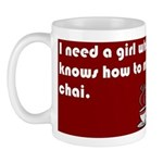 I need a girl who knows how t Mug