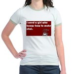 I need a girl who knows how t Jr. Ringer T-Shirt