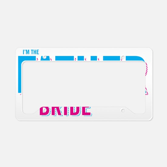 I'm the Father of the Bride License Plate Holder