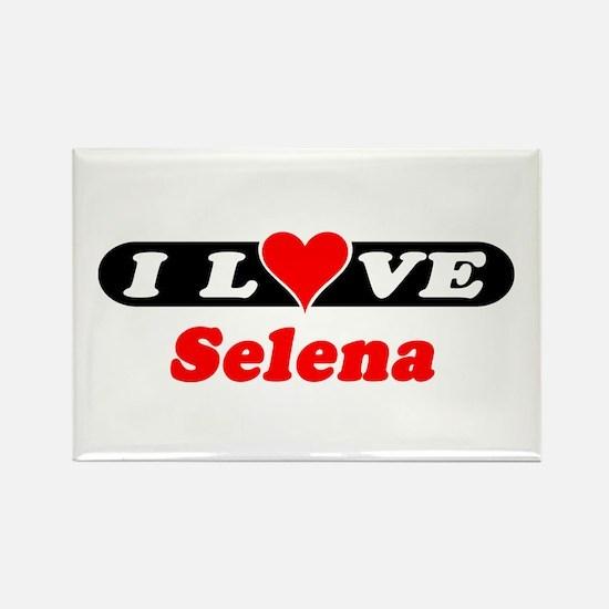 I Love Selena Rectangle Magnet