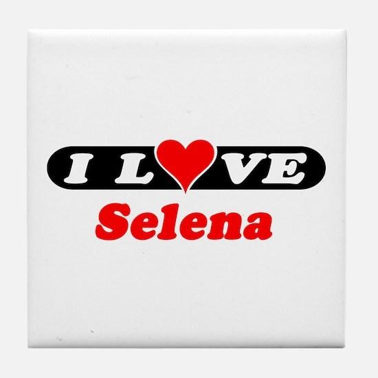 I Love Selena Tile Coaster