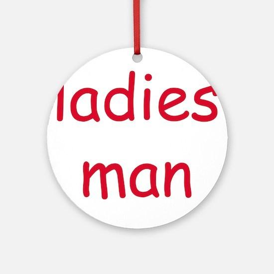 LADIES MAN Ornament (Round)