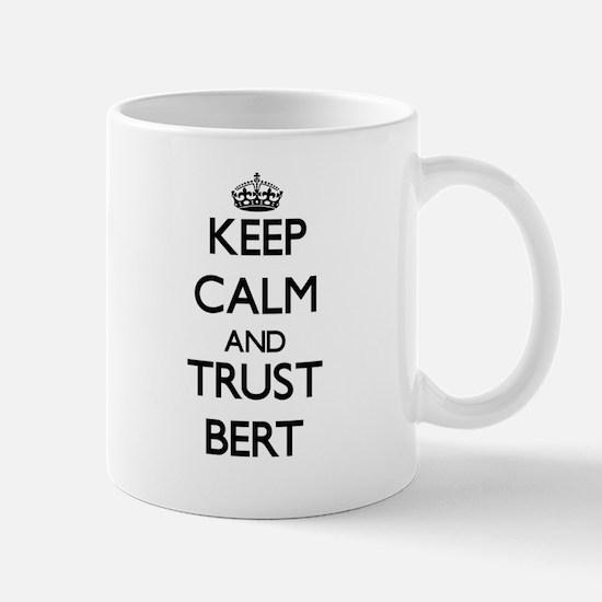 Keep Calm and TRUST Bert Mugs