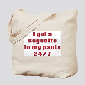 I got a baguette in my pants Tote Bag