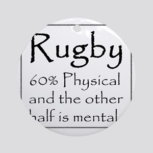 Rugby: 60% Physical Round Ornament