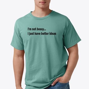 Im Not Bossy I Just Have Better Ideas T-Shirt
