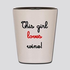 Girls Love Wine Shot Glass