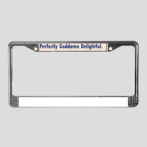 Perfectly Goddamn Delightful : License Plate Frame