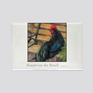 Rooster on the Bench Rectangle Magnet