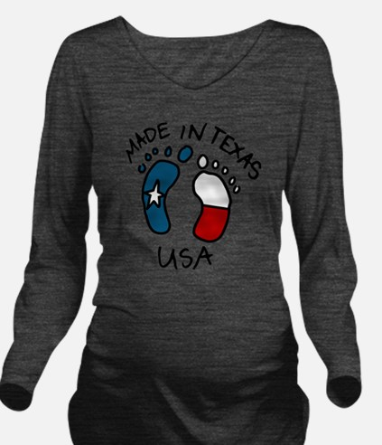 Made In Texas Long Sleeve Maternity T-Shirt
