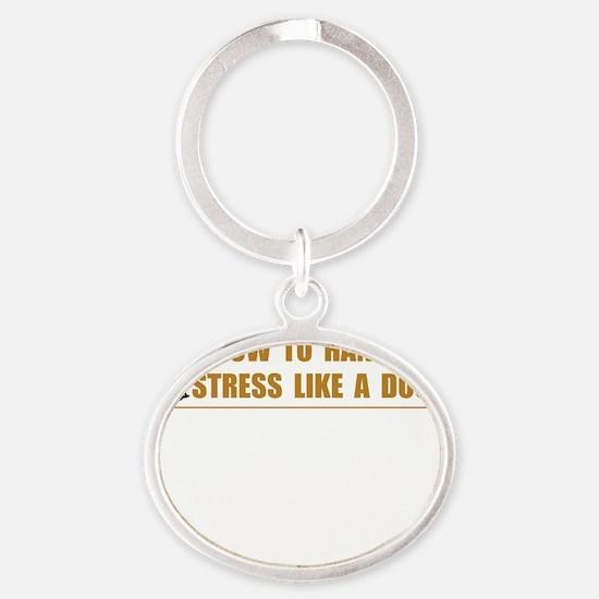 Stress Like Dog Oval Keychain