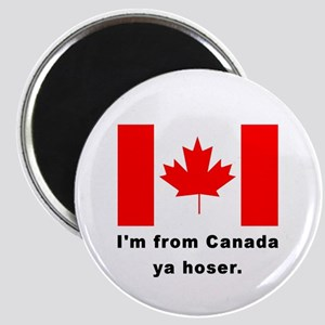 I'm From Canada Ya Hoser Magnet