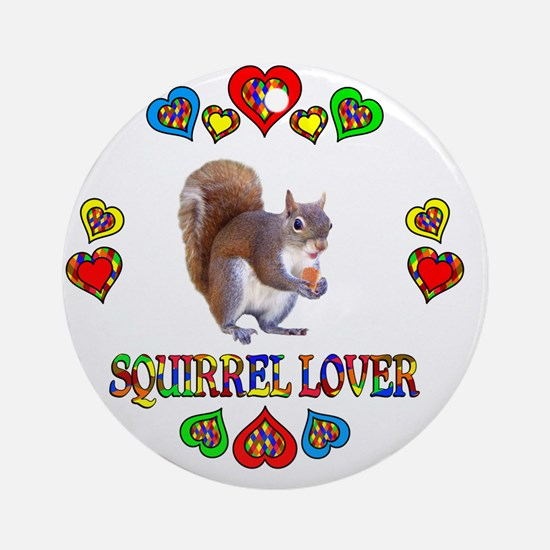 Squirrel Lover Round Ornament