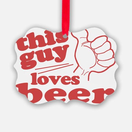 This Guy Loves Beer Ornament