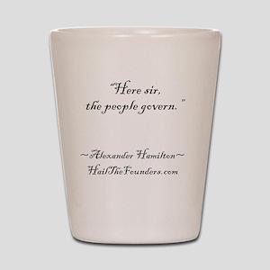 Alexander Hamilton: Here sir... Shot Glass