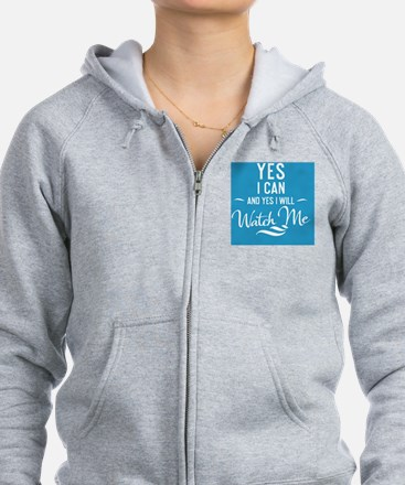 greeting card Yes I can and Yes Zip Hoodie