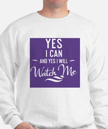 greeting card Yes I can and Yes I will  Sweatshirt