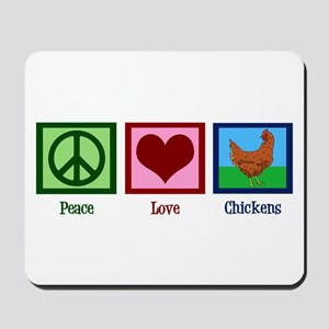 Peace Love Chickens Mousepad