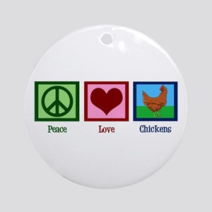 Peace Love Chickens Round Ornament