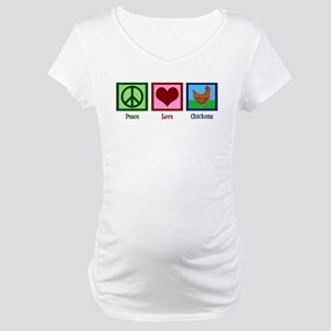 Peace Love Chickens Maternity T-Shirt