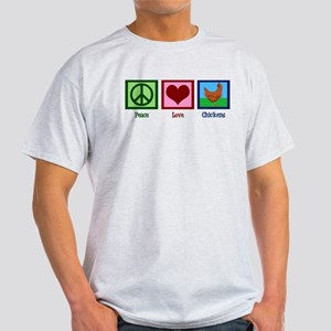 Peace Love Chickens Light T-Shirt