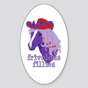 Frivolous Fillies Oval Sticker
