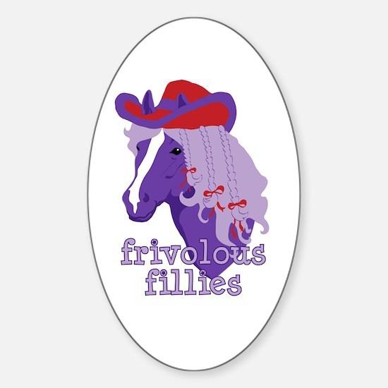 Frivolous Fillies Oval Decal