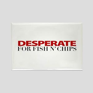 """Desperate for Fish n' Chips"" Rectangle Magnet"