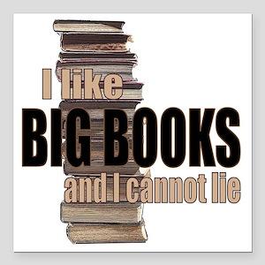 "I like Big Books Square Car Magnet 3"" x 3"""