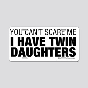 Cant Scare Me I Have Twin D Aluminum License Plate