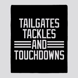 Tailgates Tackles And Touchdowns Throw Blanket