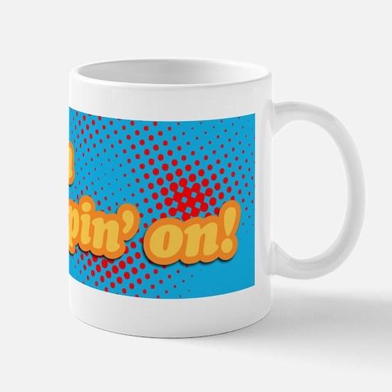 Keep On Keepin On! Mug