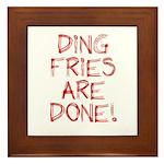 Ding Fries Are Done! Framed Tile