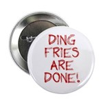 Ding Fries Are Done! Button