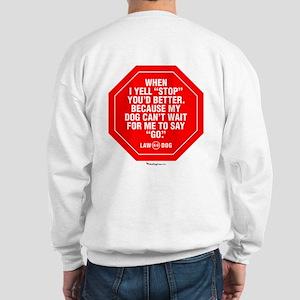 Better Stop Sweatshirt