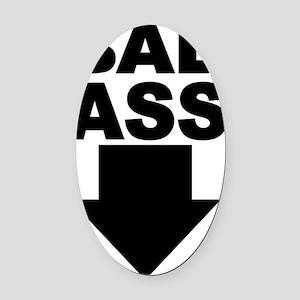 Bad Ass Oval Car Magnet