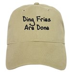 Ding Fries Are Done Cap