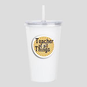 Teacher Of All Things Acrylic Double-wall Tumbler