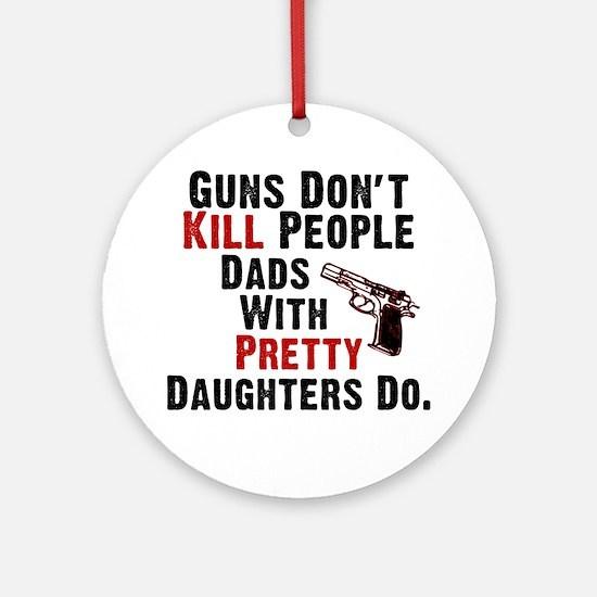 Guns Dont Kill People Round Ornament