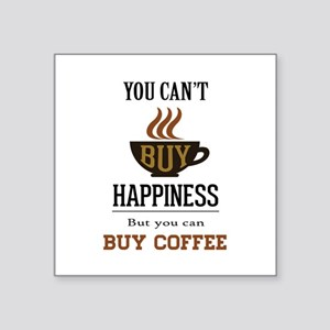 "Happiness - Buy Coffee Square Sticker 3"" x 3"""