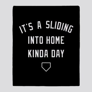 It's A Sliding Into Home Kinda Day Throw Blanket