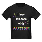 I love someone with Autism Kids Dark T-Shirt
