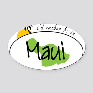 Rather Be In Maui Oval Car Magnet