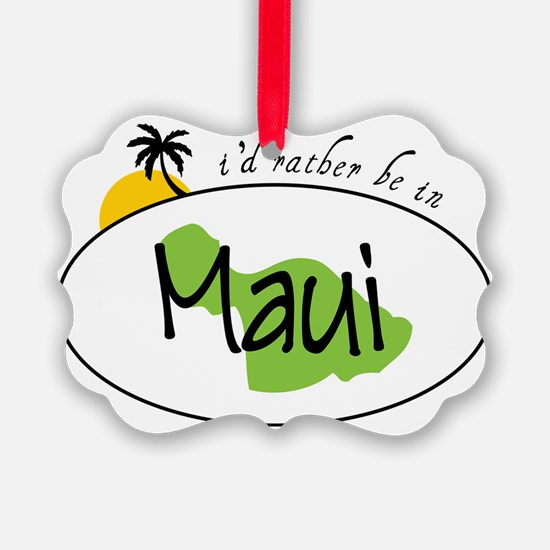 Rather Be In Maui Ornament