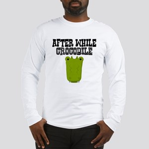 After While Crocodile Long Sleeve T-Shirt