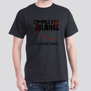 zombies eat brains youre safe funny Dark T-Shirt