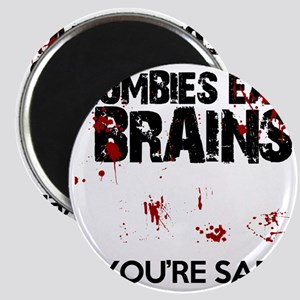 zombies eat brains youre safe funny Magnet