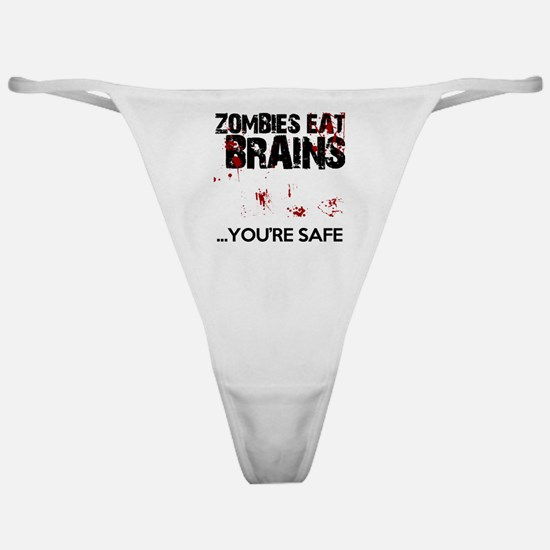 zombies eat brains youre safe funny Classic Thong