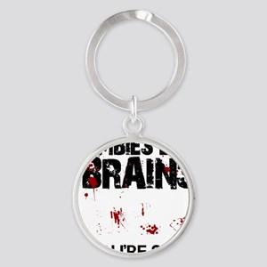 zombies eat brains youre safe funny Round Keychain