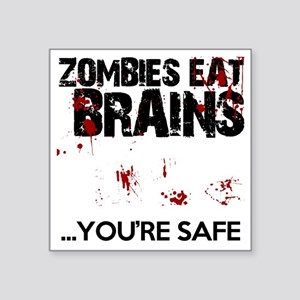 "zombies eat brains youre sa Square Sticker 3"" x 3"""
